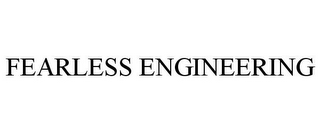 mark for FEARLESS ENGINEERING, trademark #78727317