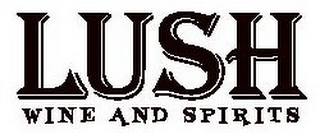 mark for LUSH WINE AND SPIRITS, trademark #78728823
