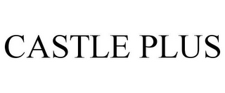 mark for CASTLE PLUS, trademark #78728897