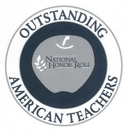 mark for OUTSTANDING AMERICAN TEACHERS NATIONAL HONOR ROLL, trademark #78729487