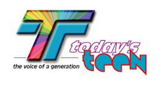 mark for TT TODAY'S TEEN THE VOICE OF A GENERATION, trademark #78730898