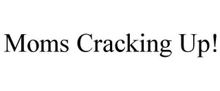 mark for MOMS CRACKING UP!, trademark #78730944