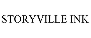mark for STORYVILLE INK, trademark #78731211