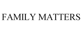 mark for FAMILY MATTERS, trademark #78731371