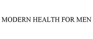 mark for MODERN HEALTH FOR MEN, trademark #78732381