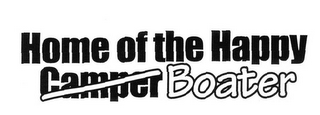 mark for HOME OF THE HAPPY CAMPER BOATER, trademark #78732642
