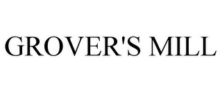 mark for GROVER'S MILL, trademark #78733670