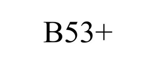 mark for B53+, trademark #78733800