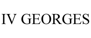 mark for IV GEORGES, trademark #78734701