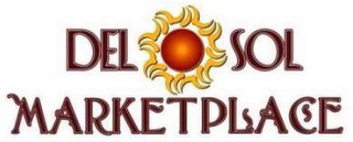 mark for DEL SOL MARKET PLACE, trademark #78734726