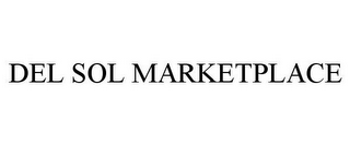 mark for DEL SOL MARKETPLACE, trademark #78734728