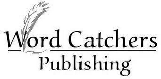 mark for WORD CATCHERS PUBLISHING, trademark #78734976