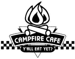 mark for CAMPFIRE CAFE Y'ALL EAT YET?, trademark #78735270