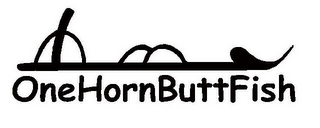 mark for ONEHORNBUTTFISH, trademark #78735278