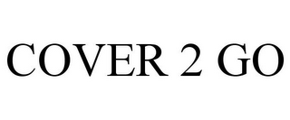 mark for COVER 2 GO, trademark #78735294