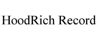 mark for HOODRICH RECORD, trademark #78735738