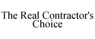 mark for THE REAL CONTRACTOR'S CHOICE, trademark #78736252