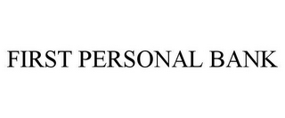mark for FIRST PERSONAL BANK, trademark #78736384