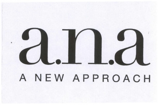 mark for A.N.A A NEW APPROACH, trademark #78736896