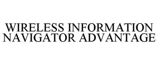 mark for WIRELESS INFORMATION NAVIGATOR ADVANTAGE, trademark #78737955