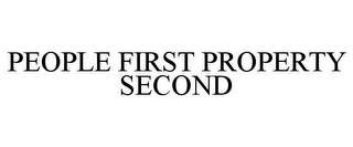 mark for PEOPLE FIRST PROPERTY SECOND, trademark #78738180