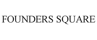 mark for FOUNDERS SQUARE, trademark #78738596