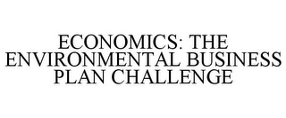 mark for ECONOMICS: THE ENVIRONMENTAL BUSINESS PLAN CHALLENGE, trademark #78739376