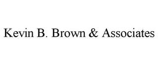 mark for KEVIN B. BROWN & ASSOCIATES, trademark #78739455