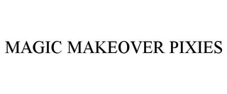 mark for MAGIC MAKEOVER PIXIES, trademark #78739463