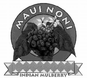 mark for MAUI NONI INDIAN MULBERRY, trademark #78739526