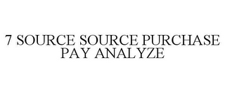 mark for 7 SOURCE SOURCE PURCHASE PAY ANALYZE, trademark #78739641