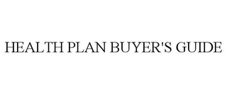 mark for HEALTH PLAN BUYER'S GUIDE, trademark #78739803