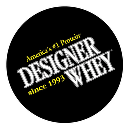 mark for DESIGNER WHEY AMERICA'S #1 PROTEIN SINCE 1993, trademark #78739855
