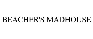 mark for BEACHER'S MADHOUSE, trademark #78740033