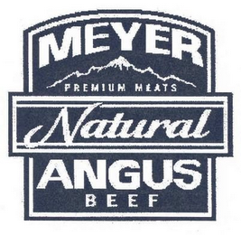 mark for MEYER NATURAL ANGUS BEEF PREMIUM MEATS, trademark #78740320
