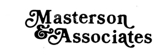 mark for MASTERSON & ASSOCIATES, trademark #78740720