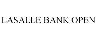 mark for LASALLE BANK OPEN, trademark #78740872