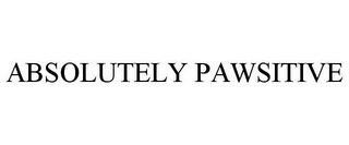 mark for ABSOLUTELY PAWSITIVE, trademark #78741348