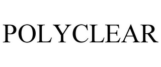 mark for POLYCLEAR, trademark #78741807