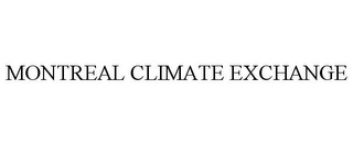 mark for MONTREAL CLIMATE EXCHANGE, trademark #78741874