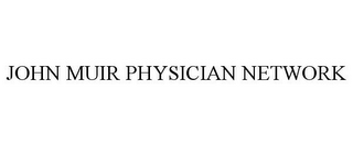 mark for JOHN MUIR PHYSICIAN NETWORK, trademark #78742466