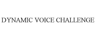 mark for DYNAMIC VOICE CHALLENGE, trademark #78742729