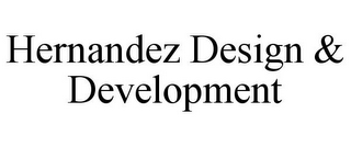 mark for HERNANDEZ DESIGN & DEVELOPMENT, trademark #78743302