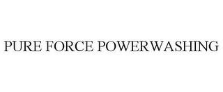 mark for PURE FORCE POWERWASHING, trademark #78743629