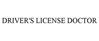mark for DRIVER'S LICENSE DOCTOR, trademark #78743699