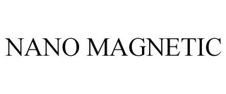 mark for NANO MAGNETIC, trademark #78744151