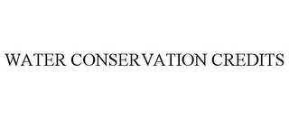mark for WATER CONSERVATION CREDITS, trademark #78744241