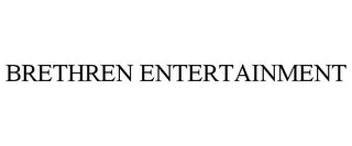 mark for BRETHREN ENTERTAINMENT, trademark #78744853
