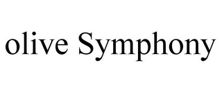 mark for OLIVE SYMPHONY, trademark #78745589
