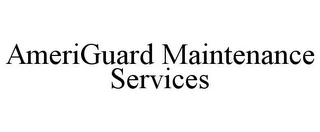 mark for AMERIGUARD MAINTENANCE SERVICES, trademark #78745925